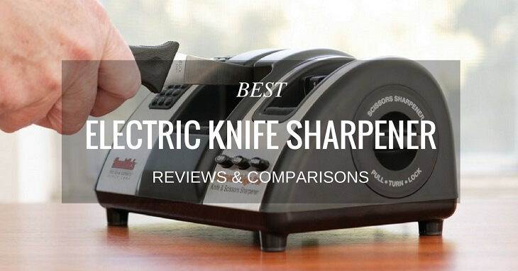 Best Electric Knife Sharpener Reviews & Comparisons