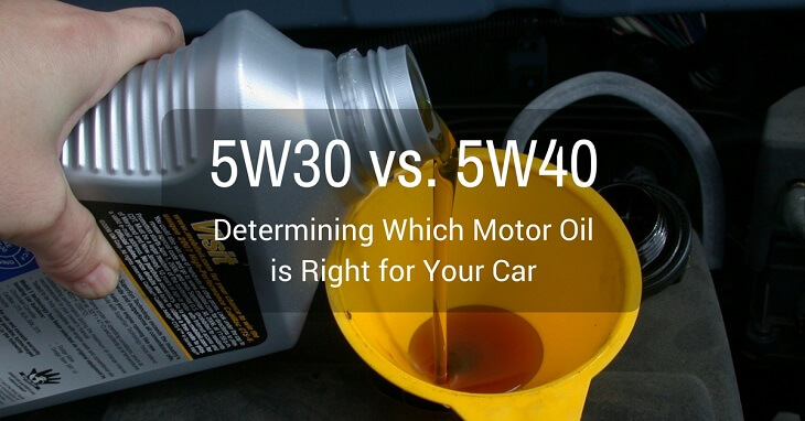 5W30 vs. 5W40: Determining Which Motor Oil is Right for Your Car