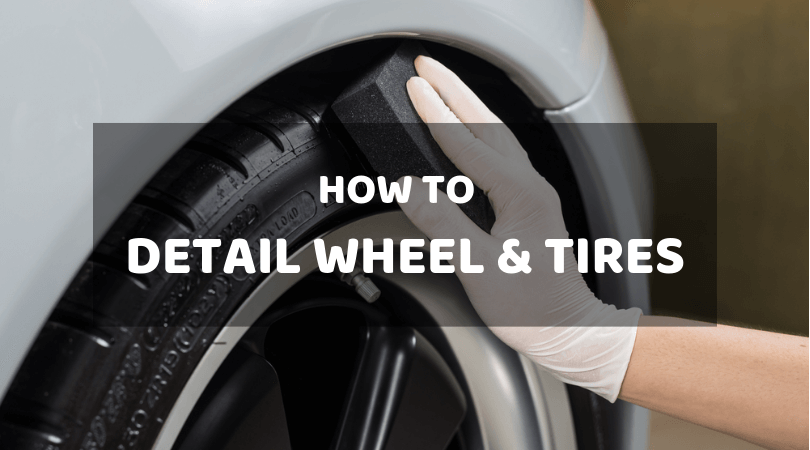 How To Detail Wheels & Tires The Right Way