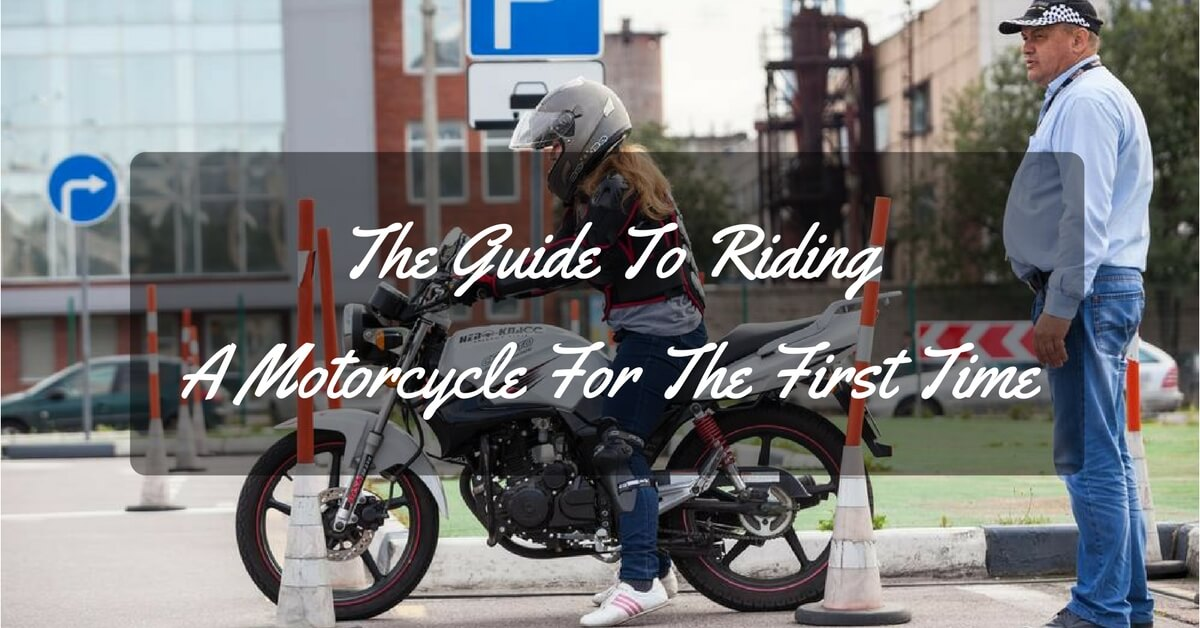 The Guide To Riding A Motorcycle For The First Time