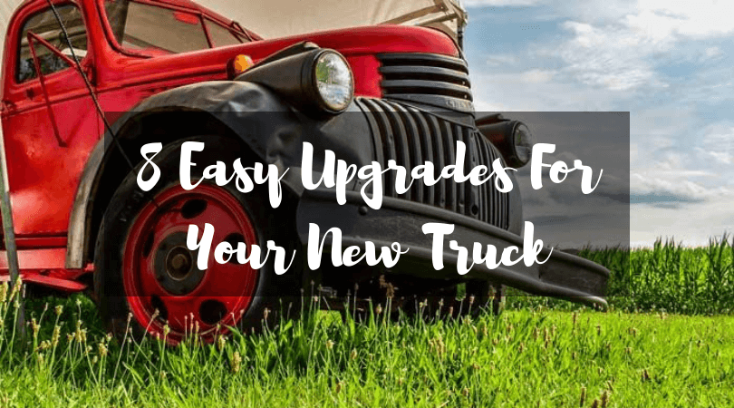8 Easy Upgrades For Your New Truck