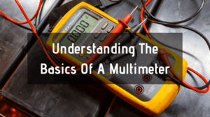 Understanding The Basics Of A Multimeter