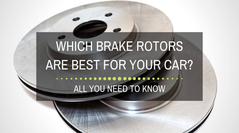 Which Brake Rotors Are Best For Your Car?