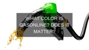What Color Is Gasoline? Does It Matter?