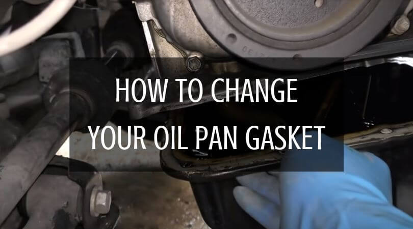 How To Change Your Oil Pan Gasket