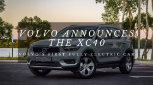 Volvo Announces The XC40; Volvo's First Fully Electric Car