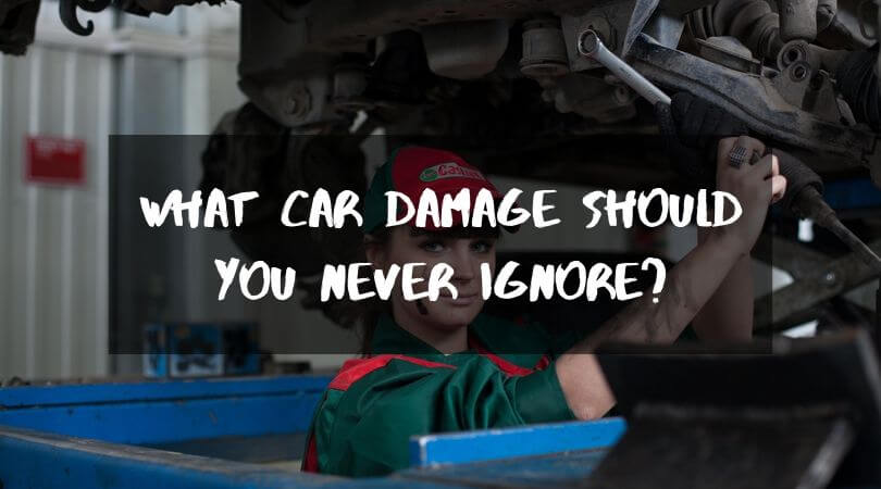 What Car Damage Should You Never Ignore?
