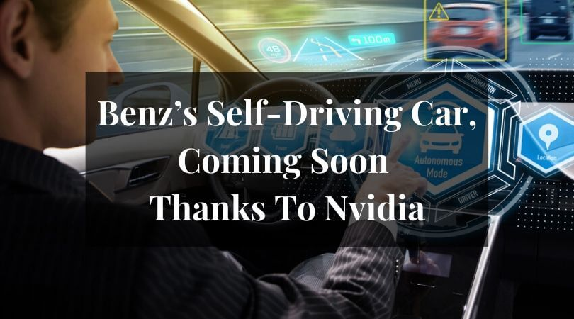 Benz's Self-Driving Car, Coming Soon Thanks To Nvidia