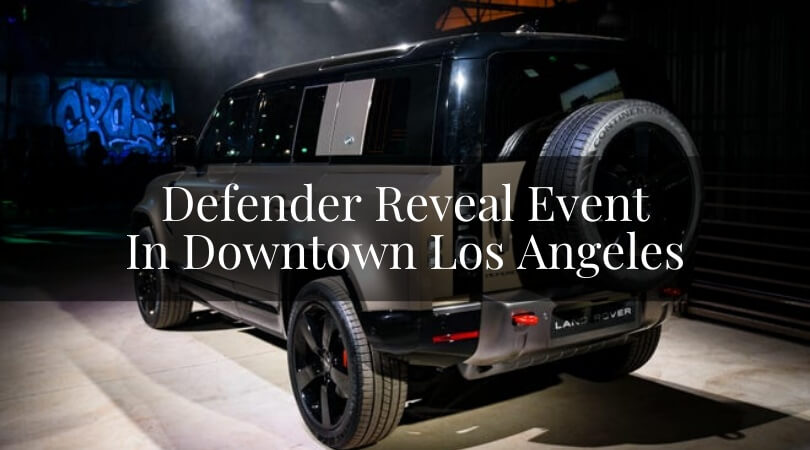 Defender Reveal Event In Downtown Los Angeles 2019