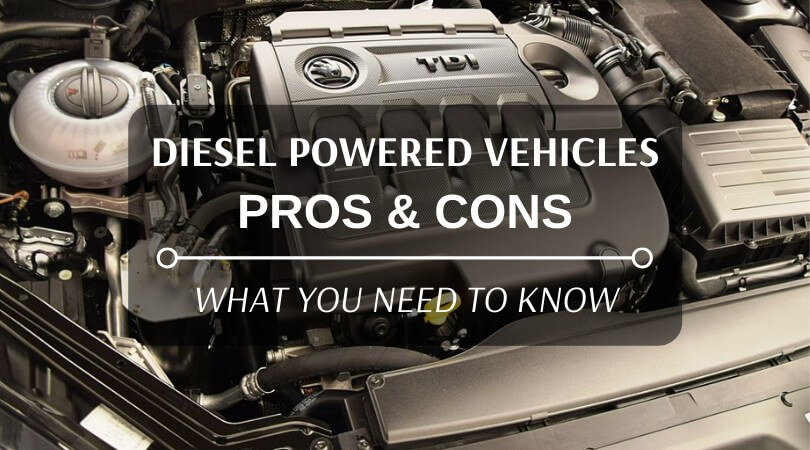 Diesel Powered Vehicles: PROS And CONS - What You Need To Know