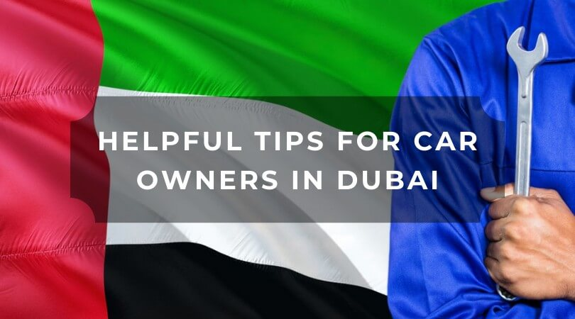 Helpful Tips For Car Owners In Dubai