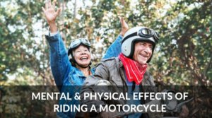 Mental and Physical Effects of Riding a Motorcycle: 5 Facts