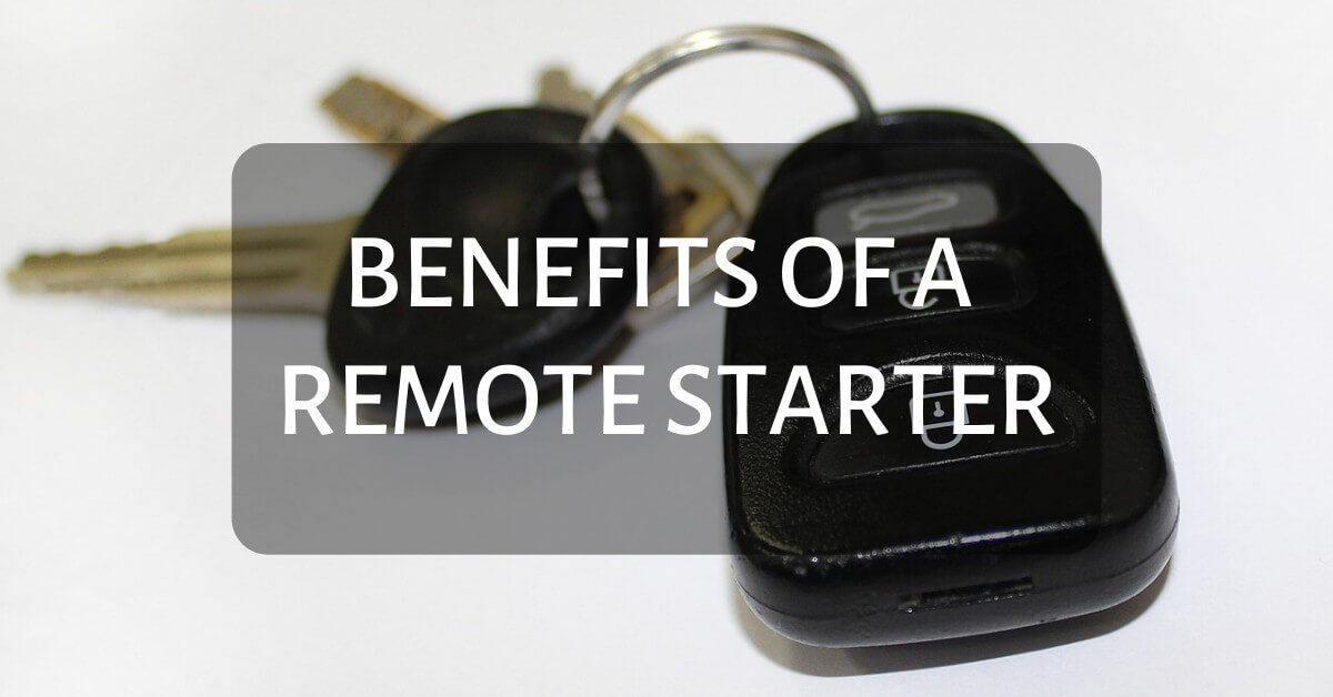 Benefits Of A Remote Starter